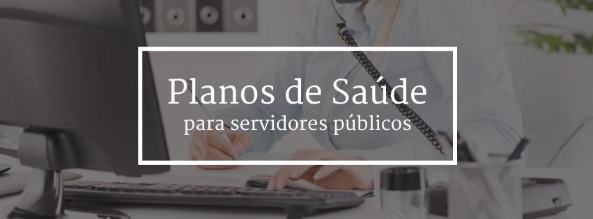 Plano de Saúde para Servidores Públicos