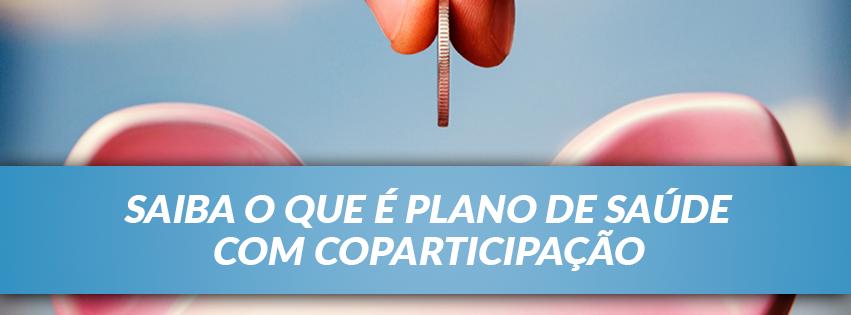 Saiba o que é Plano de Saúde com Coparticipação