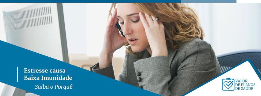estresse causa baixa imunidade
